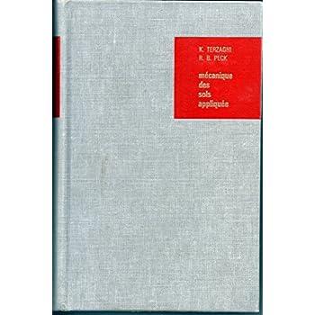 Mécanique des sols appliquée aux travaux publics et au bâtiment : ESoils mechanics in engineering practicee, par K. Terzaghi,... R. B. Peck,... Traduit par J. Jean Baudrillard,... C. Claude Meunier