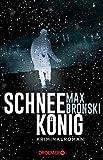 'Schneekönig: Kriminalroman' von 'Max Bronski'