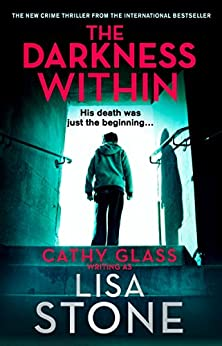 The Darkness Within: A heart-pounding thriller that will leave you reeling by [Stone, Lisa]