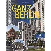 Ganz Berlin: Alle Bezirke - Die schönsten Blicke