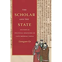 The Scholar and the State: Fiction as Political Discourse in Late Imperial China