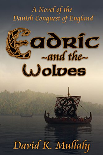 Eadric And The Wolves: A Novel of the Danish Conquest of England by [Mullaly, David]