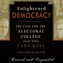 Enlightened Democracy: The Case for the Electoral College, 2nd Edition