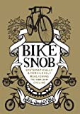 Bike Snob: Systematically & Mercilessly Realigning the World of Cycling