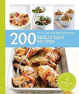 Hamlyn All Colour Cookery: 200 Really Easy Recipes: Hamlyn All Colour Cookbook by [Pickford, Louise]