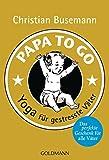 Papa To Go: Yoga für gestresste Väter