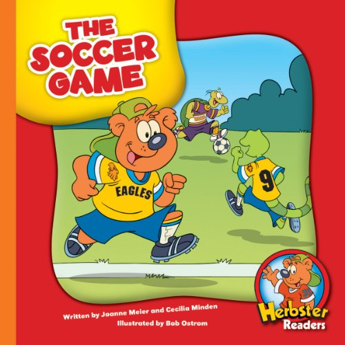 The Soccer Game (Herbster Readers: The First Day of School: Level 3 Readers: Sports)