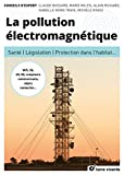 La pollution électromagnétique - Santé, législation, protection dans l'habitat...