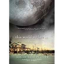 This World We Live In (Life As We Knew It Series) by Susan Beth Pfeffer (2011-04-18)