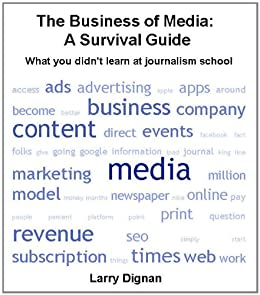 The Business of Media: A Survival Guide (Kindle Single) by [Dignan, Larry]
