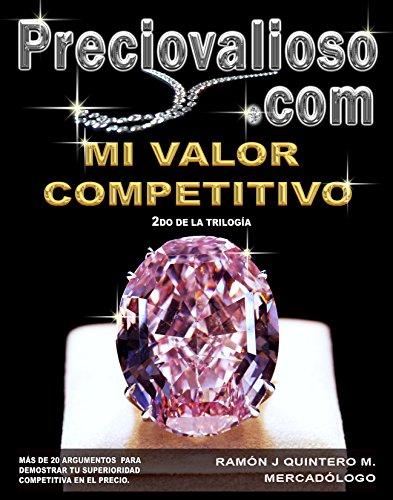 Preciovalioso.com: Mi valor competitivo. por Ramón Quintero