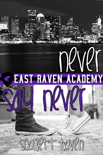 Never Say Never (East Raven Academy Book 3) (English Edition) por Scarlett Haven