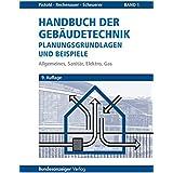 Handbuch der Gebäudetechnik - Planungsgrundlagen und Beispiele: Band 1: Allgemeines, Sanitär, Elektro, Gas