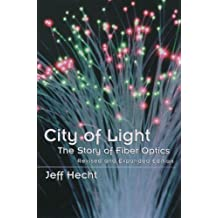 City of Light: The Story of Fiber Optics (Sloan Technology Series)