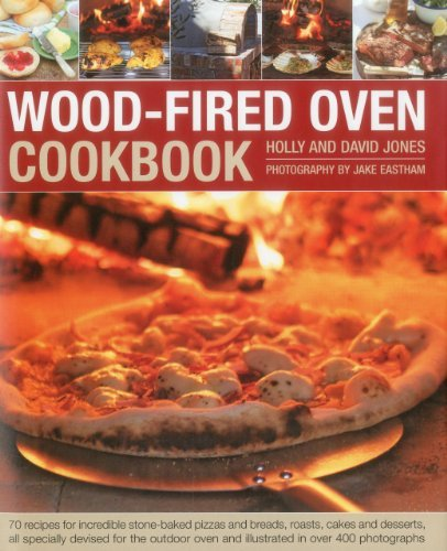 By Holly Jones - Wood-Fired Oven Cookbook