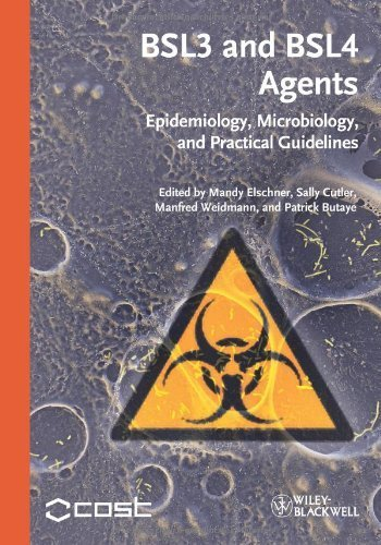 bsl3-and-bsl4-agents-epidemiology-microbiology-and-practical-guidelines-by-wiley-blackwell-2012-04-16
