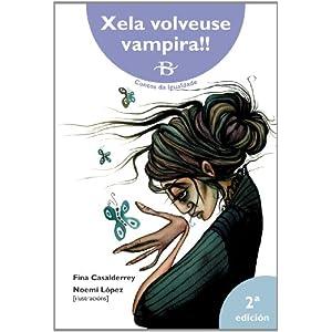 Xela volveuse vampira!! (Infantil-Xuvenil)