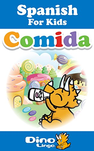 Spanish for kids - food storybook: spanish language lessons for children