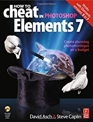 How to Cheat in Photoshop Elements 7: Creating stunning photomontages on a budget