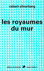 Les royaumes du mur (French Edition)