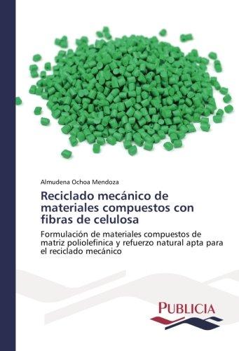 Reciclado mecánico de materiales compuestos con fibras de celulosa por Ochoa Mendoza Almudena