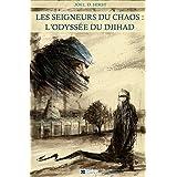 Les seigneurs du chaos: l'odyssée du djihad (French Edition)