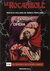 Le Rocambole, N° 62, Printemps 2013 : Les bagages de Gaston Leroux