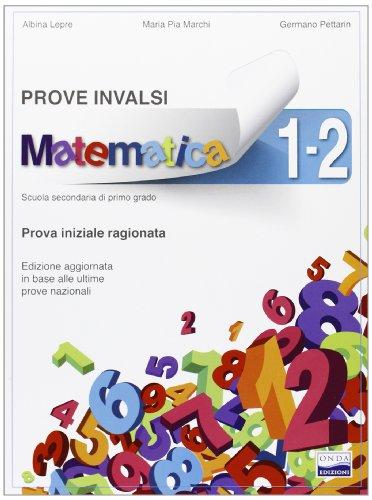 Prove INVALSI matematica. Vol. 1-2. Con materiali per il docente. Per la Scuola media. Con espansione online
