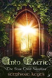 Into Faerie: The Star Child Novellas