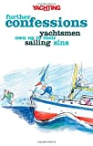 Yachting Monthly - Further Confessions - Yachtsmen Own Up to Their Sailing Sins