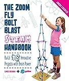 Zoom, Fly, Bolt, Blast STEAM Handbook (Junior Engineer)