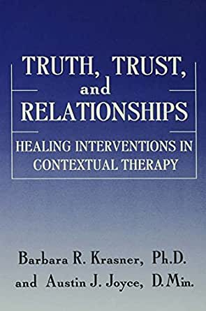 Truth, Trust And Relationships: Healing Interventions In Contextual