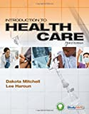 Introduction to Health Care, 3rd Edition by Dakota Mitchell (2011-02-23)