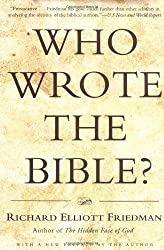 Who Wrote the Bible? Reprint Edition by Friedman, Richard Elliott published by HarperOne (1987)
