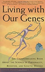 Living with Our Genes: The Groundbreaking Book About the Science of Personality, Behavior, and Genetic Destiny by Dean H. Hamer (1999-02-16)