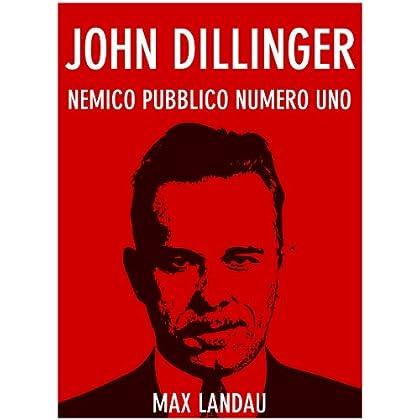 John Dillinger: Nemico Pubblico Numero Uno (Bravi Ragazzi Vol. 1)