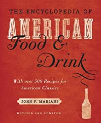 Encyclopedia of American Food and Drink by John F. Mariani (2013-12-03)