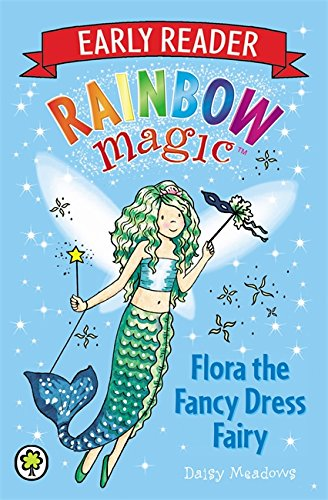 Flora the Fancy Dress Fairy (Rainbow Magic Early Reader, Band 1) (Fancy Dress Monster)