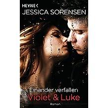 Einander verfallen. Violet & Luke: Callie und Kayden 4 - Roman