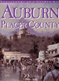 Auburn and Placer County: Crossroads of a Golden Era by A. Thomas Homer (1988-07-01)