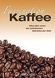 Faszination Kaffee - Deutscher Kaffeeverband e.V.