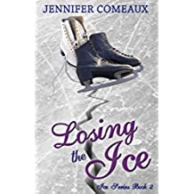 Losing the Ice (Ice Series Book 2) (English Edition)