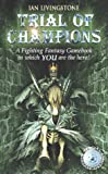Trial of Champions (Fighting Fantasy Gamebook 12)