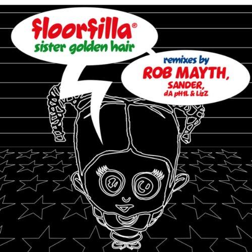 Floorfilla - Sister Golden Hair Remixes