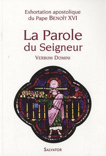 La Parole du Seigneur. Verbum Domini (Exhortation apostolique)