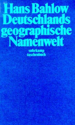 Deutschlands geographische Namenwelt: Etymologisches Lexikon der Fluss und Ortsnamen alteuropäischer Herkunft