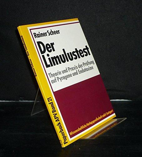 Der Limulustest: Theorie und Praxis der Prüfung auf Pyrogene und Endotoxine. APV-Kurs vom 25.-26.11.1987 in Tübingen