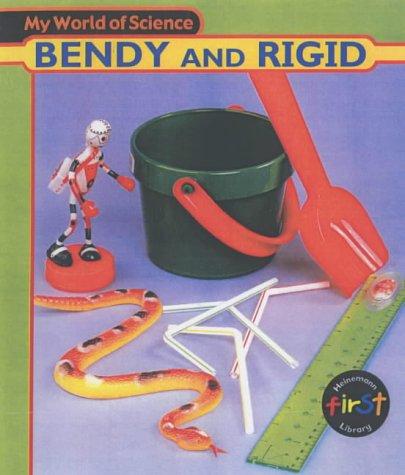My World of Science: Bendy and Rigid Hardback