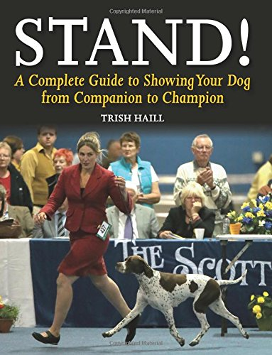 stand-a-complete-guide-to-showing-your-dog-from-companion-to-champion