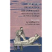 Die Vorzüge der Dunkelheit: Neunundzwanzig Versuche die Welt zu verschlingen. Horrorroman